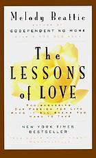 The lessons of love : rediscovering our passion for life when it all seems too hard to take