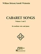 Cabaret songs : for medium voice and piano, volumes 1 and 2