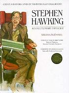 Stephen Hawking : revolutionary physicist