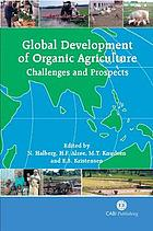 Global development of organic agriculture : challenges and prospects