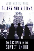 Rulers and victims : the Russians in the Soviet Union