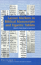 Layout markers in biblical manuscripts and Ugaritic tablets : [papers read at the Fourth Pericope Meeting held in connection with the SBL international meeting at Cambridge, 2003]