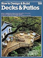 How to design&build decks & patios