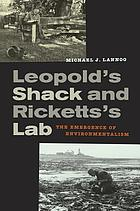 Leopold's shack and Ricketts's lab the emergence of environmentalism