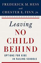 Leaving no child behind? : options for kids in failing schools