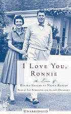 I love you, Ronnie [the letters of Ronald Reagan to Nancy Reagan