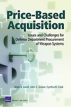 Price-based acquisition : issues and challenges for Defense Department procurement of weapon systems