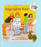 Drugs and our world