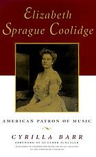 Elizabeth Sprague Coolidge : American patron of music