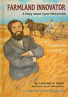 Farmland innovator : a story about Cyrus McCormick