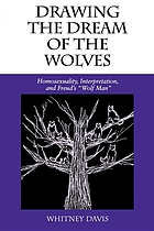 "Drawing the dream of the wolves : homosexuality, interpretation, and Freud's ""Wolf Man"""