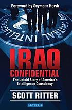 Iraq confidential the untold story of America's intelligence conspiracy