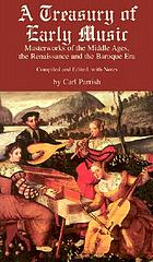 A treasury of early music : an anthology of masterworks of the Middle Ages, the Renaissance, and the Baroque era