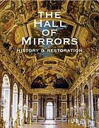 The Hall of Mirrors : history & restoration