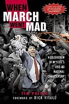 When March went mad : a celebration of NC State's 1982-83 National Championship