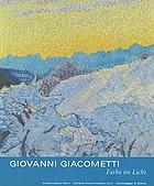 Giovanni Giacometti : Farbe im Licht
