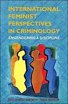 International feminist perspectives in criminology : engendering a discipline
