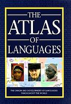 The atlas of languages : the origin and development of languages throughout the world