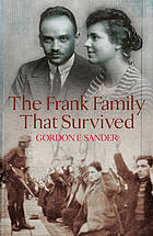 The Frank family that survived : a twentieth-century odyssey