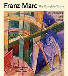 Franz Marc : the complete works