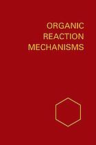 Organic reaction mechanisms, 1966 : an annual survey covering the literature dated December 1965 through November 1966