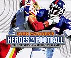 John Madden's heroes of football : the story of America's game