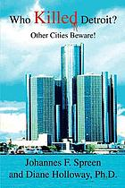Who killed Detroit : other cities beware
