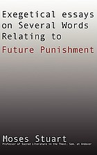 Exegetical essays on several words relating to future punishment.
