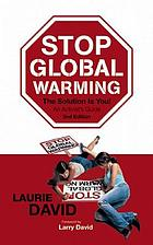 Stop global warming : the solution is you! : an activist's guide