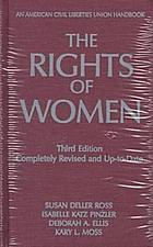 The rights of women; the basic ACLU guide to a woman's rights