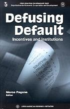 Defusing default : incentives and institutions