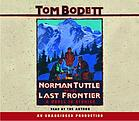 Norman Tuttle on the Last Frontier [a novel in stories]