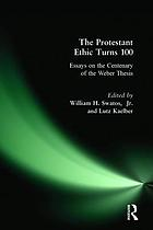 The Protestant ethic turns 100 : essays on the centenary of the Weber thesis