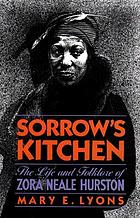 Sorrow's kitchen : the life and folklore of Zora Neale Hurston