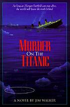 Murder on the Titanic : a novel
