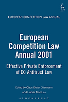 European competition law annual 2001 : effective private enforcement of EC antitrust law