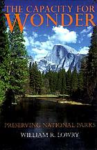 The capacity for wonder : preserving national parks