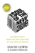 The soul of the new consumer : authenticity -- what we buy and why in the new economy