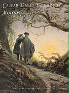 Caspar David Friedrich : moonwatchers