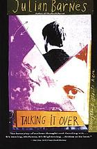 Talking it over : a novel