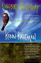 Kingbird highway : the story of a natural obsession that got a little out of hand