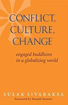 Conflict, culture, change : engaged buddhism in a globalizing world