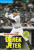 On the field with-- Derek Jeter