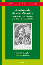 Arminius on the assurance of salvation the context, roots, and shape of the Leiden debate, 1603-1609