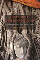 Head, eyes, flesh, and blood : giving away the body in Indian Buddhist literature