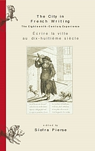 The city in French writing : the Eighteenth-century experience = Ecrire la ville au dix-huitième siècle