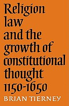 Religion, law, and the growth of constitutional thought, 1150-1650