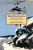 Rainy River country : a brief history of the region bordering Minnesota and Ontario