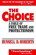 The choice : a fable of free trade and protectionism