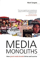 Media monoliths : how great media brands thrive and survive